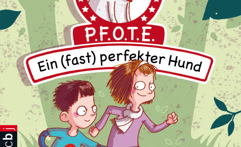Buchvorstellung: P.F.O.T.E. – Ein (fast) perfekter Hund